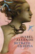 RETRATO EN SEPIA - 9788401352874 - ISABEL ALLENDE