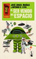 EL SER VENIDO DEL ESPACIO - 9788408008774 - JOSE ANGEL MAÑAS