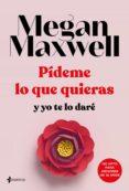 PÍDEME LO QUE QUIERAS Y YO TE LO DARÉ (EBOOK) - 9788408148074 - MEGAN MAXWELL