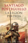 LA LEGION PERDIDA (TRILOGÍA DE TRAJANO, 3) - 9788408176374 - SANTIAGO POSTEGUILLO