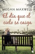 EL DIA QUE EL CIELO SE CAIGA - 9788408185574 - MEGAN MAXWELL