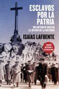 esclavos por la patria (ebook)-isaias lafuente-9788408200574