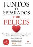 Epub descargas de libros electrónicos gratis JUNTOS O SEPARADOS, PERO FELICES in Spanish PDF MOBI PDB 9788413385174 de GARCÍA CEBRIÁN ALBERTO