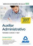 AUXILIAR ADMINISTRATIVO DEL SERVICIO EXTREMEÑO DE SALUD (SES): TEMARIO COMUN Y TEST - 9788414210574 - VV.AA.