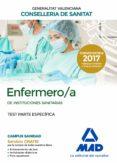 ENFERMERO/A DE INSTITUCIONES SANITARIAS DE LA CONSELLERIA DE SANITAT DE LA GENERALITAT VALENCIANA: TEST PARTE ESPECIFICA - 9788414213674 - VV.AA.