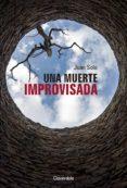UNA MUERTE IMPROVISADA - 9788416094974 - JUAN SOLO