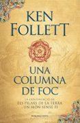 UNA COLUMNA DE FOC (SAGA ELS PILARS DE LA TERRA 3) - 9788416430574 - KEN FOLLETT