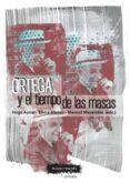 ORTEGA Y EL TIEMPO DE LAS MASAS - 9788417121174 - VV.AA.