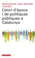 CANVI D EPOCA I DE POLITIQUES PUBLIQUES A CATALUNYA - 9788417355074 - RICARD GOMA