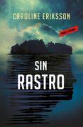 SIN RASTRO - 9788417511074 - CAROLINE ERIKSSON
