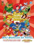 SUPERHÉROES Y MASCOTAS: ¡MÁS MODELOS DE PAPEL! - 9788417665074 - VV.AA.