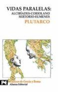 VIDAS PARALELAS : ALCIBIAS-CORIOLANO, SERTORIO-EUMENESNES - 9788420636474 - PLUTARCO