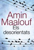 ELS DESORIENTATS - 9788420675374 - AMIN MAALOUF