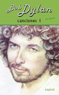 CANCIONES I (10º ED. REVISADA) - 9788424513474 - BOB DYLAN
