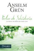 PERLAS DE SABIDURIA: LOS TEXTOS MAS BELLOS DE ANSELM GRUN - 9788427133174 - ANSELM GRÜN