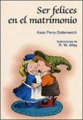 SER FELICES EN EL MATRIMONIO - 9788428518574 - KASS FERRY DOTTERWEICH