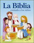 LA BIBLIA CONTADA A LOS NIÑOS - 9788428554374 - VV.AA.
