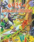 BUSCA LOS ANIMALES Y SUS RECORDS - 9788430555574 - VV.AA.