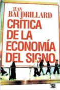 CRITICA DE LA ECONOMIA POLITICA DEL SIGNO - 9788432313974 - J. BAUDRILLARD
