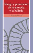 RIESGO Y PREVENCION DE LA ANOREXIA Y LA BULIMIA - 9788436819274 - MONTSERRAT CERVERA