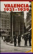 GUIA DE VALENCIA 1931-1939: LA CIUDAD EN LA SEGUNDA REPUBLICA (2ª ED.) - 9788437077574 - VV.AA.