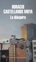 la diáspora (ebook)-horacio castellanos moya-9788439734574