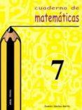 CUADERNO DE MATEMATICAS 7 (PRIMARIA) - 9788446019374 - EUSEBIO SANCHEZ MARTIN