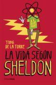 LA VIDA SEGUN SHELDON - 9788448020774 - TONI DE LA TORRE