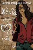 XENIA, ESTIMAR NO FA MAL - 9788448939274 - GEMMA PASQUAL ESCRIVA