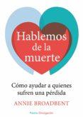 HABLEMOS DE LA MUERTE - 9788449331374 - ANNIE BROADBENT