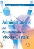 ADMINISTRATIVOS DEL AYUNTAMIENTO VITORIA-GASTEIZ TEST DE LA PARTE ESPECIFICA - 9788466576574 - VV.AA.