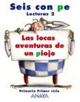 LECTURAS SEIS CON PE 2º E.P (LOCAS AVENTURAS DE UN PIOJO) (SALTA A LA VISTA) - 9788466755474 - VV.AA.