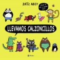 LLEVAMOS CALZONCILLOS - 9788469624074 - KATIE ABEY