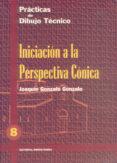 PRACTICAS DE DIBUJO, N. 8: INICIACION A LA PERSPECTIVA CONICA (3ª ED.) - 9788470631474 - JOAQUIN GONZALO GONZALO