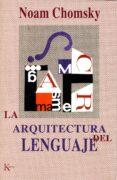 LA ARQUITECTURA DEL LENGUAJE - 9788472455474 - NOAM CHOMSKY