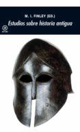 ESTUDIOS SOBRE HISTORIA ANTIGUA - 9788473395274 - MOSES I. FINLEY