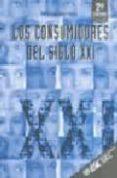 LOS CONSUMIDORES DEL SIGLO XXI (2ª ED.) - 9788473563574 - Mª LUISA SOLE MORO