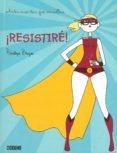 ¡RESISTIRE!: ANTES MUERTAS QUE SENCILLAS - 9788475567174 - PENELOPE BAGIEU