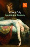 DONES QUE DORMEN: DIETARIS 1986-1989 - 9788475885674 - VALENTI PUIG