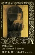 CTHULHU. UNA CELEBRACION DE LOS MITOS (2ª ED.) - 9788477027874 - H.P. LOVECRAFT