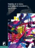DIDACTICA DE LA MUSICA EN LA EDUCACION SECUNDARIA: COMPETENCIAS D OCENTES Y APRENDIZAJE - 9788478277674 - JOSEP LLUIS ZARAGOZA