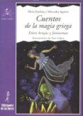 CUENTOS DE LA MAGIA GRIEGA: ENTRE BRUJAS Y FANTASMAS - 9788479602574 - ALICIA ESTEBAN