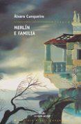 MERLIN E FAMILIA - 9788482886374 - ALVARO CUNQUEIRO