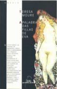 A PALABRA DAS FILLAS DE EVA - 9788482887074 - TERESA MOURE