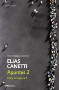 APUNTES II (OBRA COMPLETA VIII) - 9788483465974 - ELIAS CANETTI