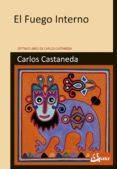 EL FUEGO INTERNO - 9788484456674 - CARLOS CASTANEDA