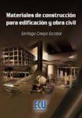 MATERIALES DE CONSTRUCCION PARA EDIFICACION Y OBRA CIVIL - 9788484548874 - SANTIAGO CRESPO ESCOBAR