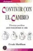 CONVIVIR CON EL CAMBIO: TECNICAS POSITIVAS PARA TRANSFORMAR TU VI DA - 9788488066374 - URSULA MARKHAM