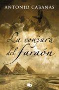 la conjura del faraón (ebook)-antonio cabanas-9788490706374