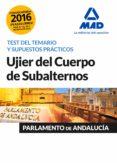 UJIER DEL CUERPO DE SUBALTERNOS DEL PARLAMENTO DE ANDALUCÍA. TEST DEL TEMARIO Y SUPUESTOS PRÁCTICOS - 9788490938874 - VV.AA.